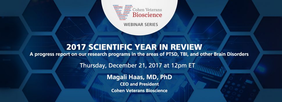 2017 Scientific Year in Review Webinar - Cohen Veterans Bioscience Webinar Series