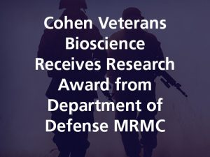 Cohen Veterans Bioscience Receives Research Award from Department of Defense's Medical Research and Materiel Command to Establish A Clinical Trial Infrastructure and Conduct an Adaptive Platform Trial Testing Post-Traumatic Stress Disorder (PTSD) Pharmacotherapeutics