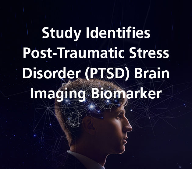 Study Identifies Post-Traumatic Stress Disorder (PTSD) Brain Imaging Biomarker