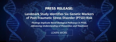 Landmark Study Identifies Six Genetic Markers of Post- Traumatic Stress Disorder (PTSD) Risk