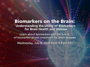 Webinar: Biomarkers on the Brain: Understanding the Utility of Biomarkers for Brain Health and Disease